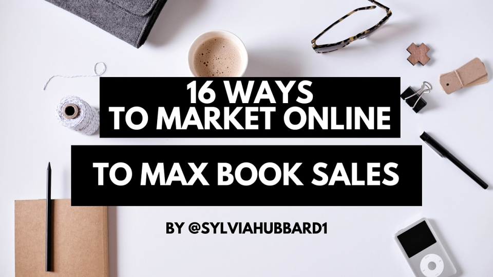16 Ways to market online to max book sales